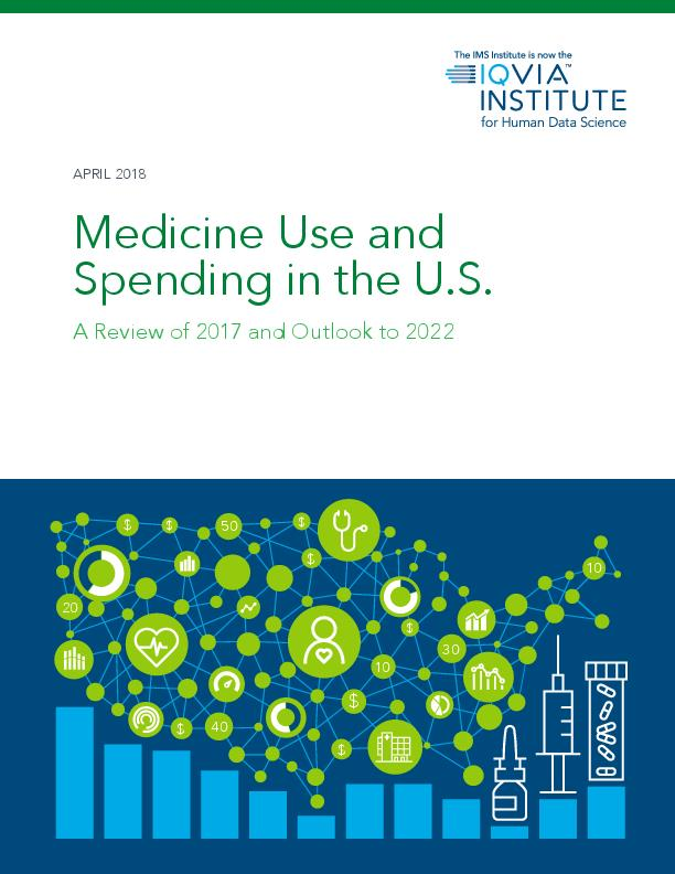 Medicine Use and Spending in the US Review of 2017 Outlook to 2022