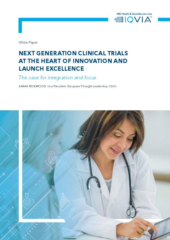 Next Generation Clinical Trials at the Heart of Innovation and Launch Excellence